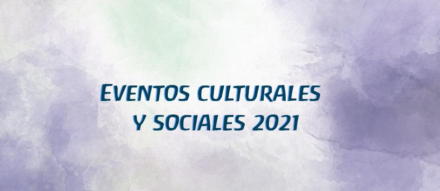 Eventos culturales y sociales 2021