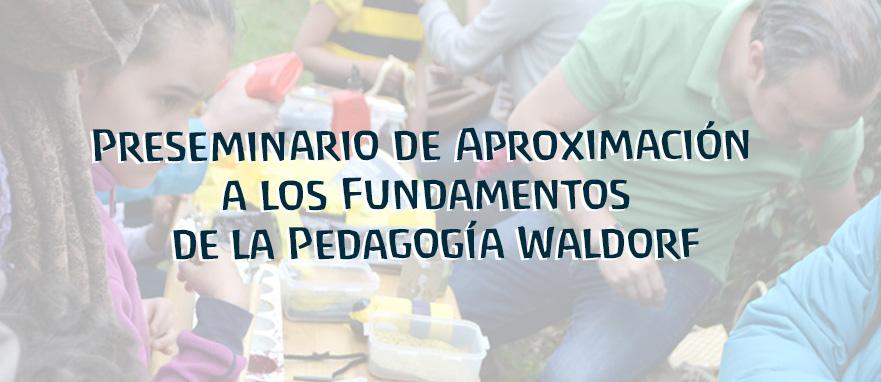 Preseminario: Aproximación a los Fundamentos de la Pedagogía Waldorf
